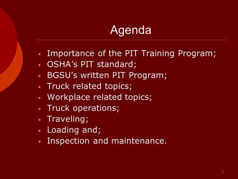 Agenda Importance of the PIT Training Program; OSHA's PIT standard;