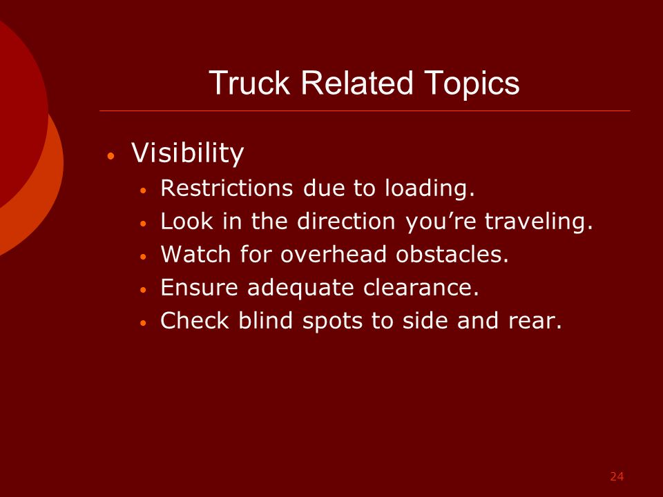 Truck Related Topics Visibility Restrictions due to loading.
