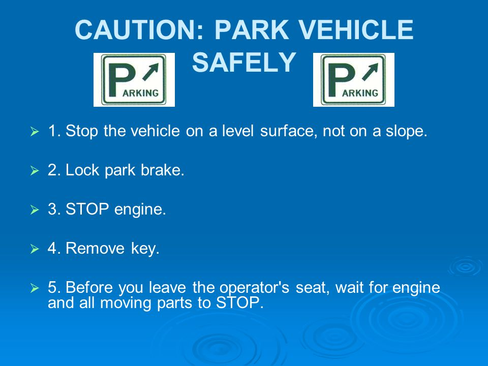 CAUTION: PARK VEHICLE SAFELY