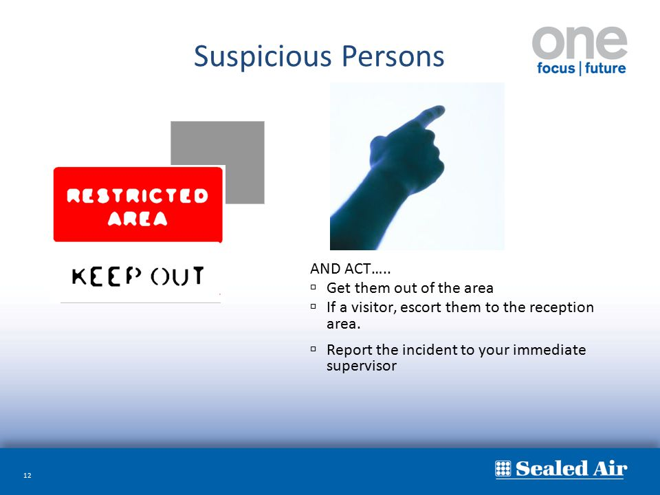 Suspicious Persons AND ACT….. Get them out of the area
