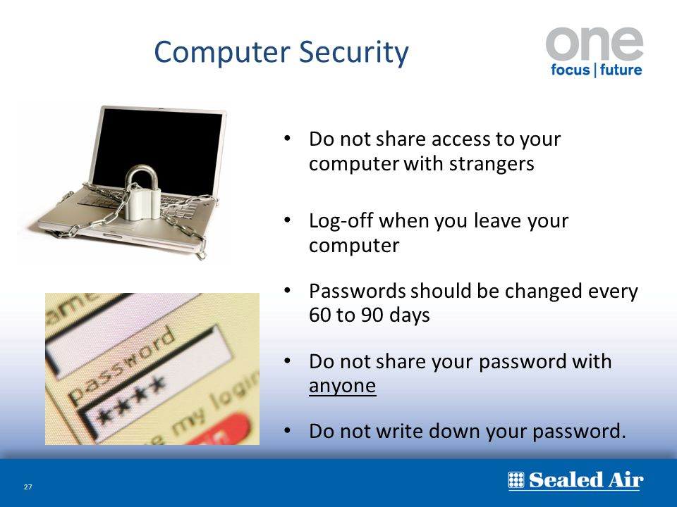 Computer Security Do not share access to your computer with strangers