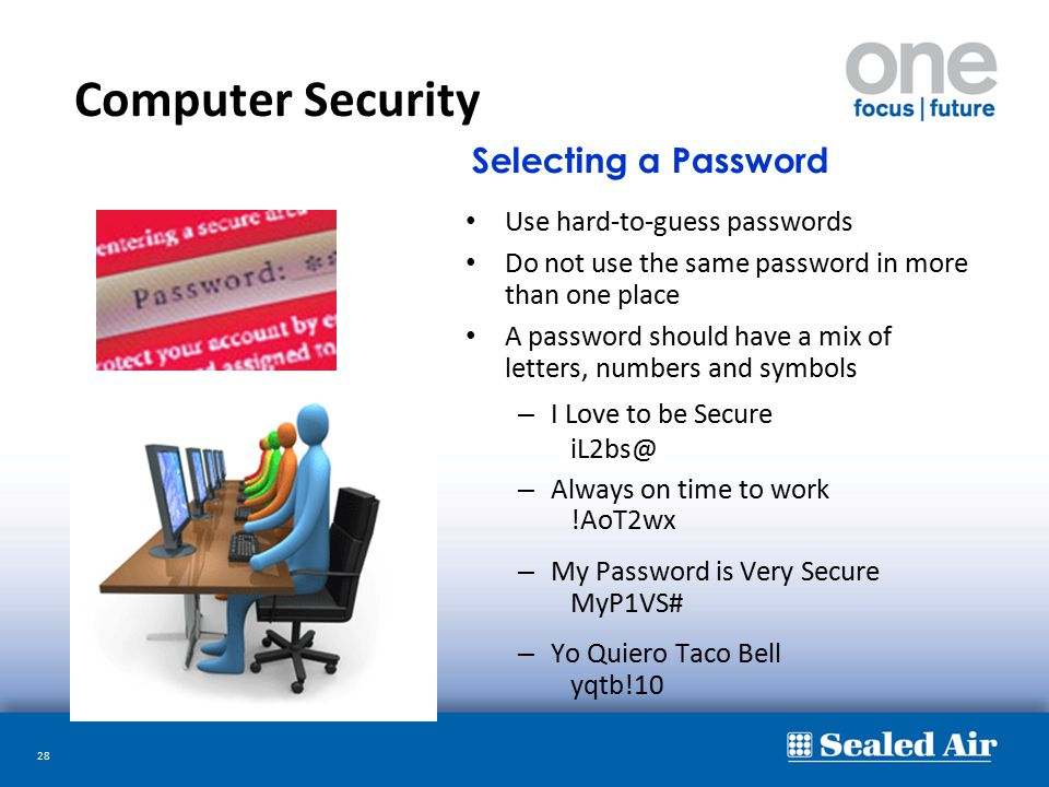 Computer Security Selecting a Password Use hard-to-guess passwords