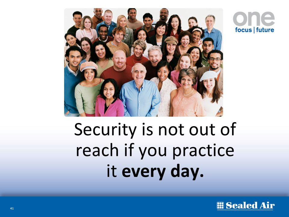 Security is not out of reach if you practice it every day.
