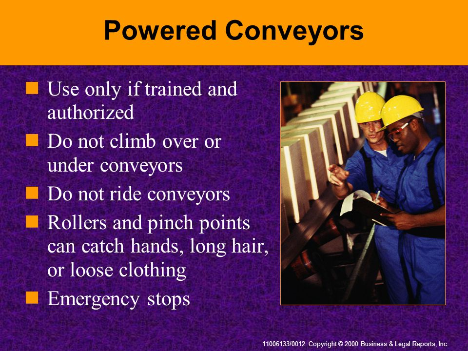 Powered Conveyors Use only if trained and authorized