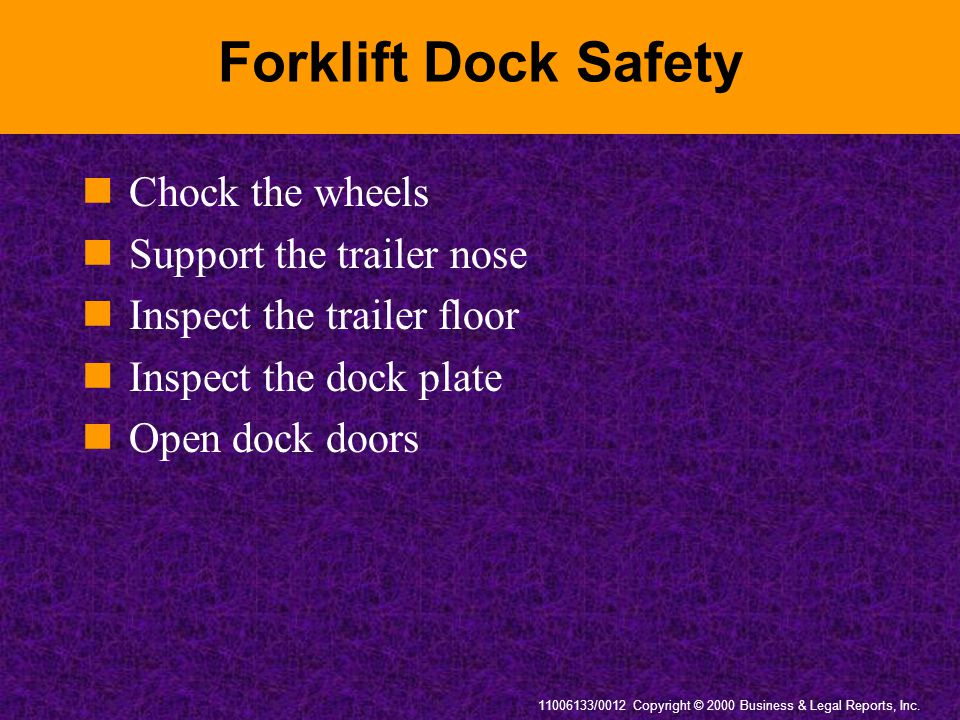 Forklift Dock Safety Chock the wheels Support the trailer nose