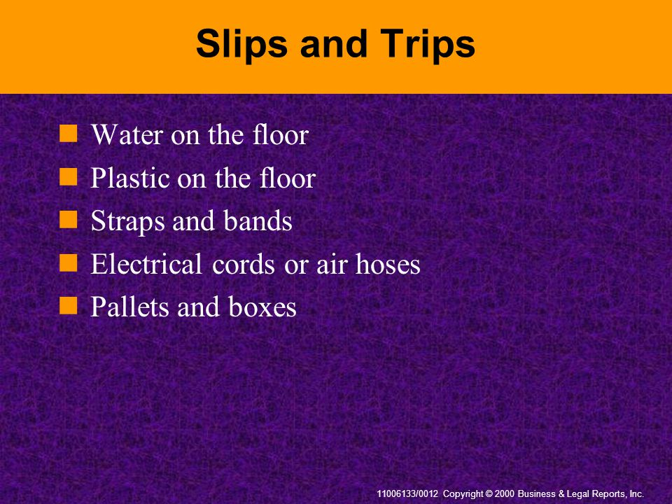 Slips and Trips Water on the floor Plastic on the floor