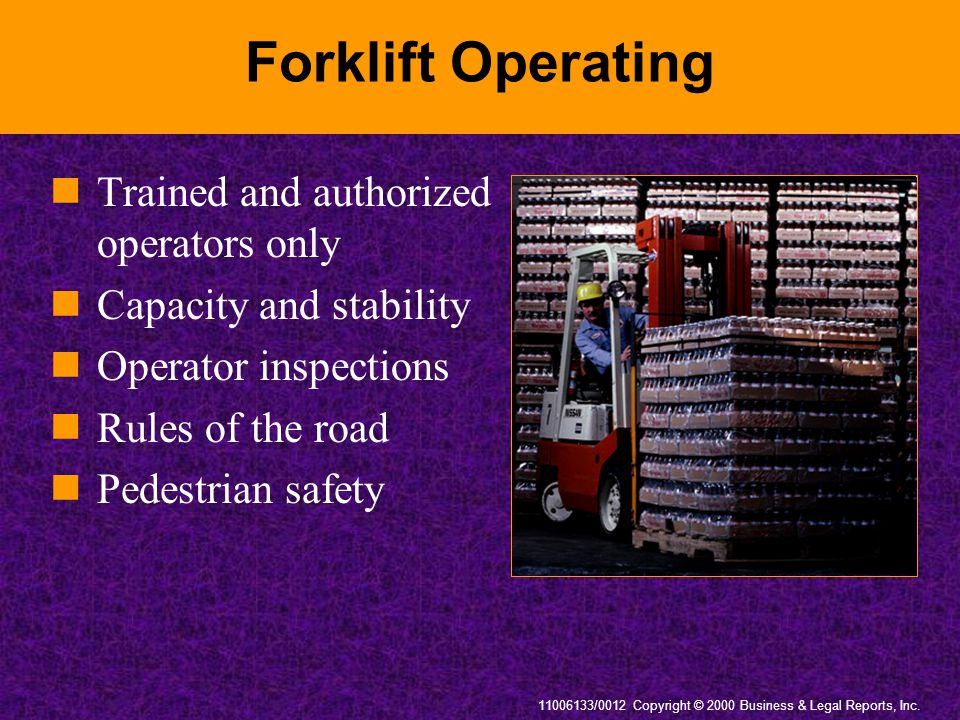 Forklift Operating Trained and authorized operators only