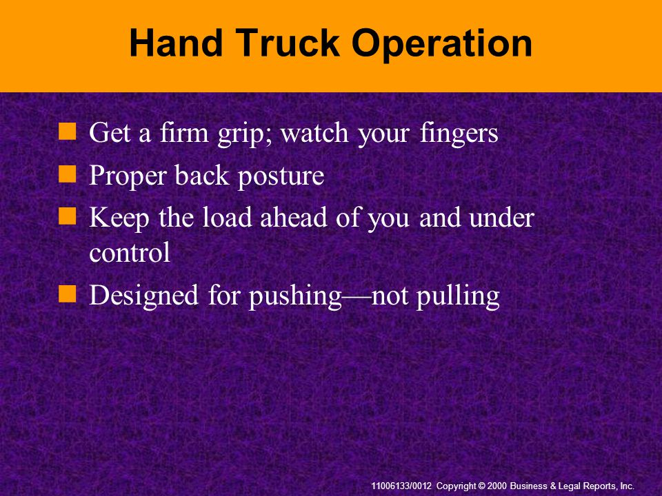 Hand Truck Operation Get a firm grip; watch your fingers