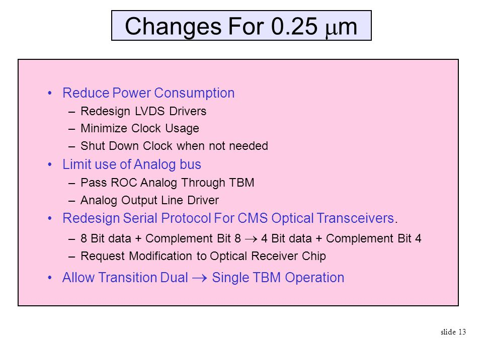 Changes For 0.25 m Reduce Power Consumption Limit use of Analog bus