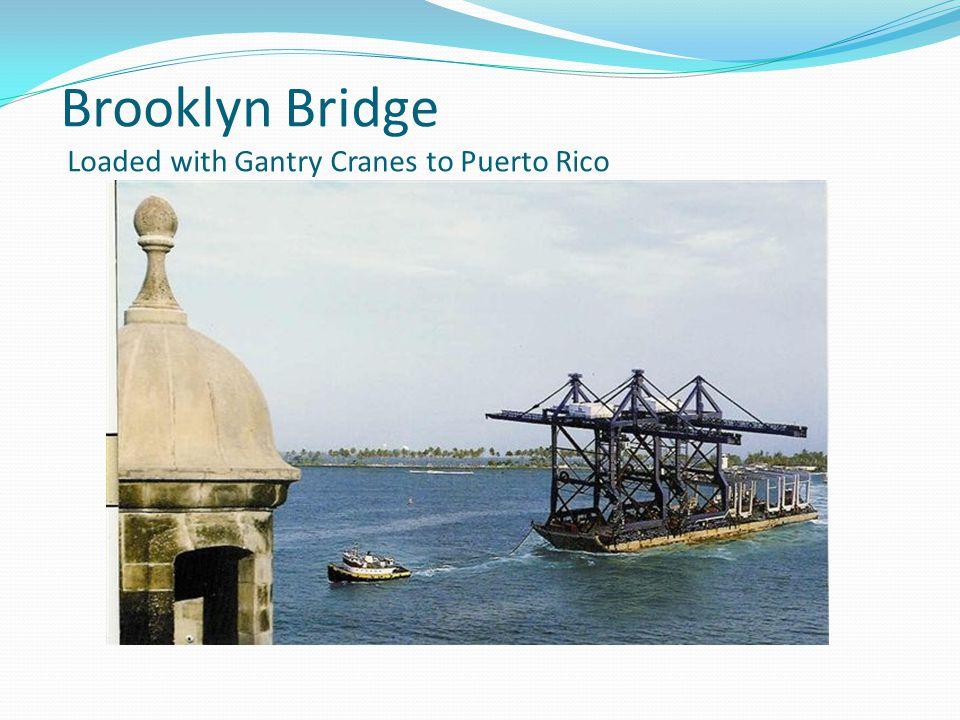 Brooklyn Bridge Loaded with Gantry Cranes to Puerto Rico