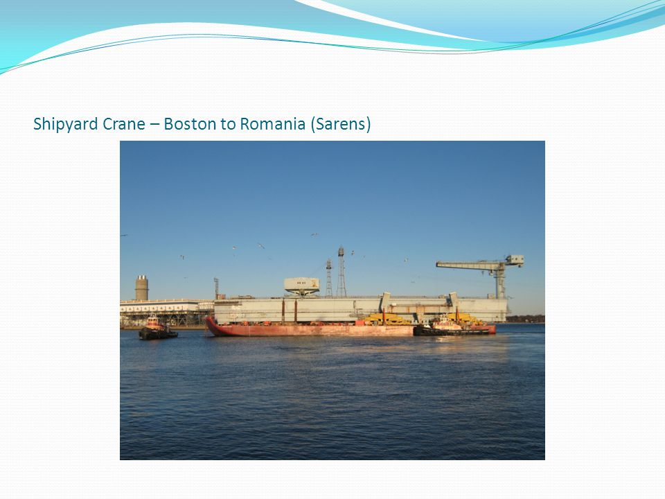 Shipyard Crane – Boston to Romania (Sarens)