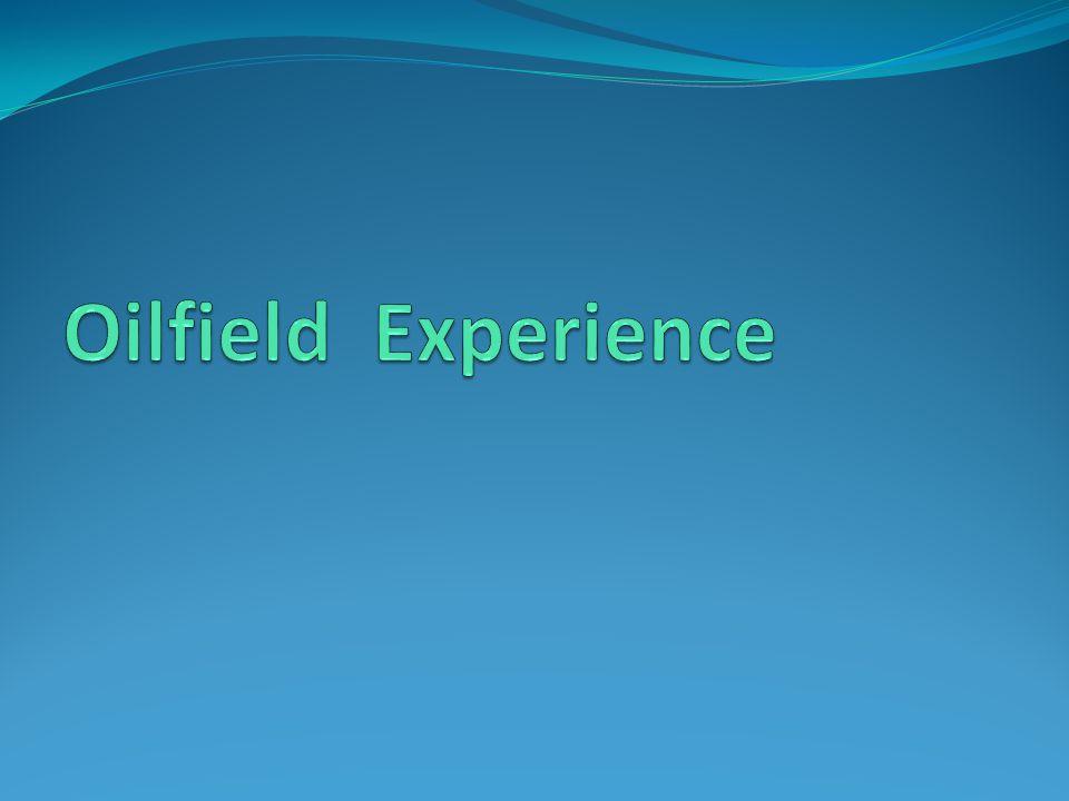 Oilfield Experience