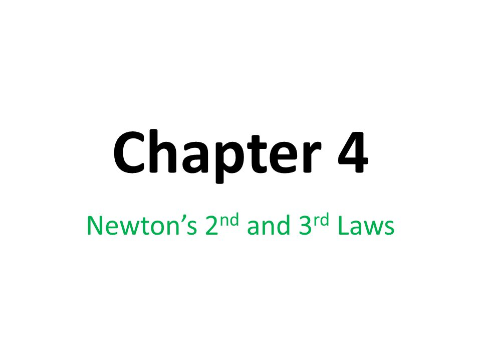 Chapter 4 Newton's 2nd and 3rd Laws
