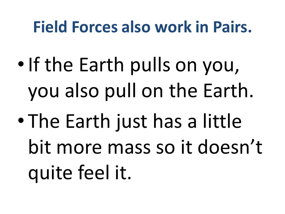 Field Forces also work in Pairs.