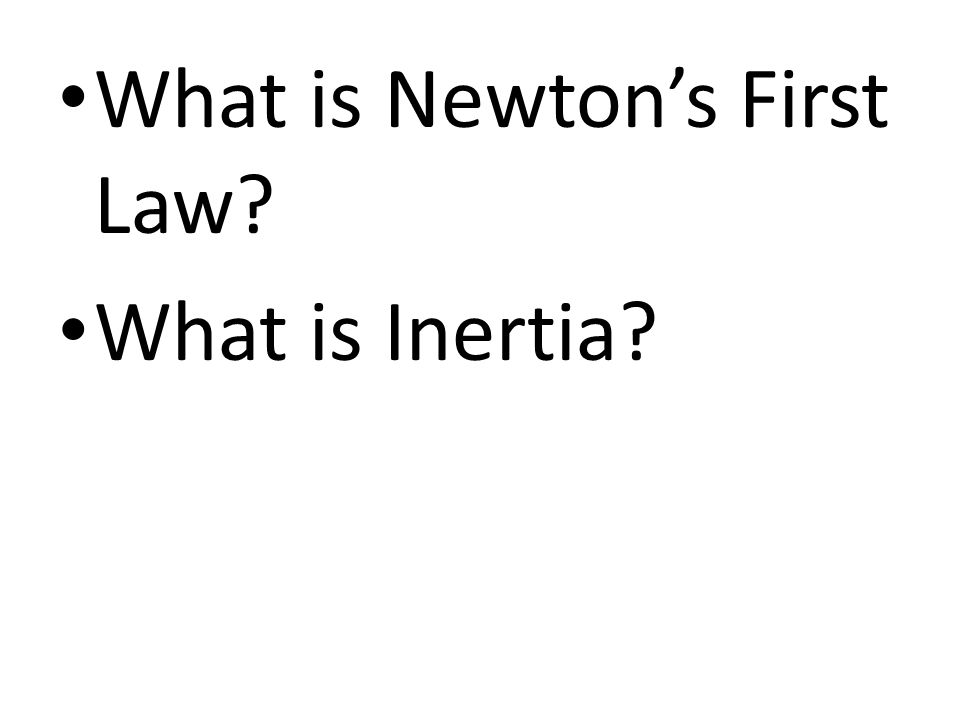 What is Newton's First Law