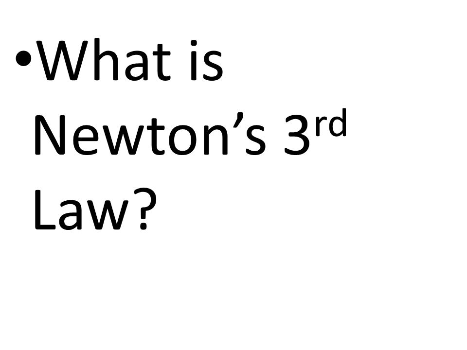 What is Newton's 3rd Law