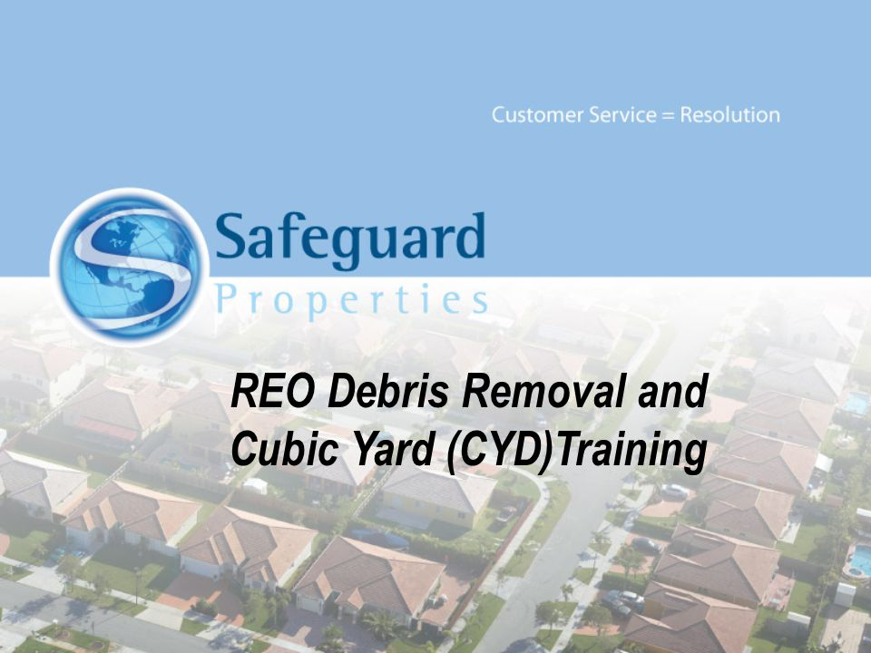 REO Debris Removal and Cubic Yard (CYD)Training