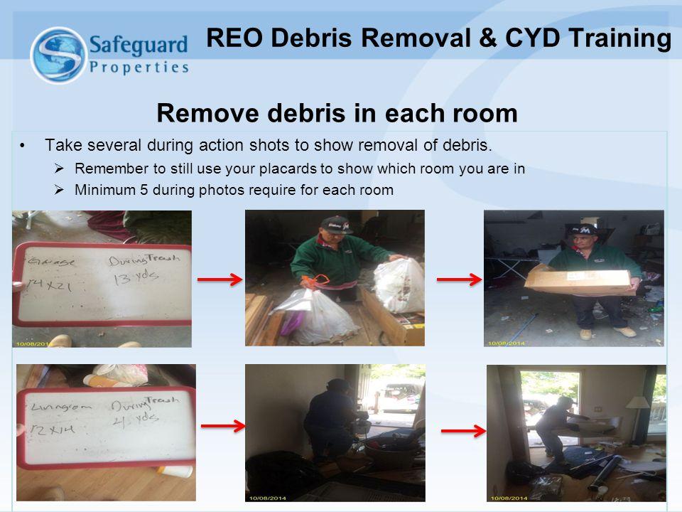 REO Debris Removal & CYD Training Remove debris in each room