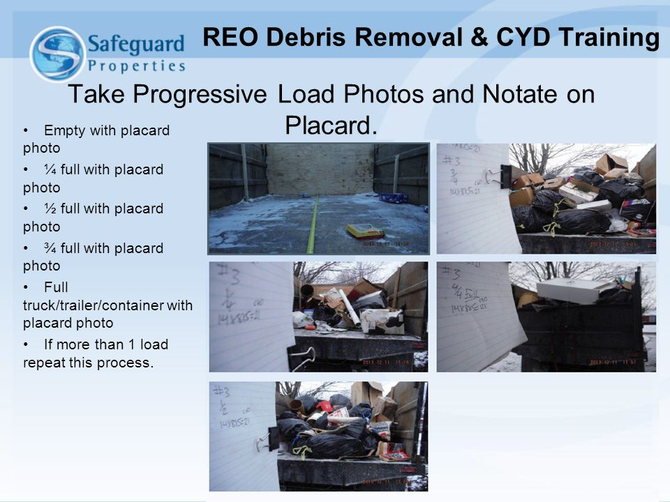 Take Progressive Load Photos and Notate on Placard.
