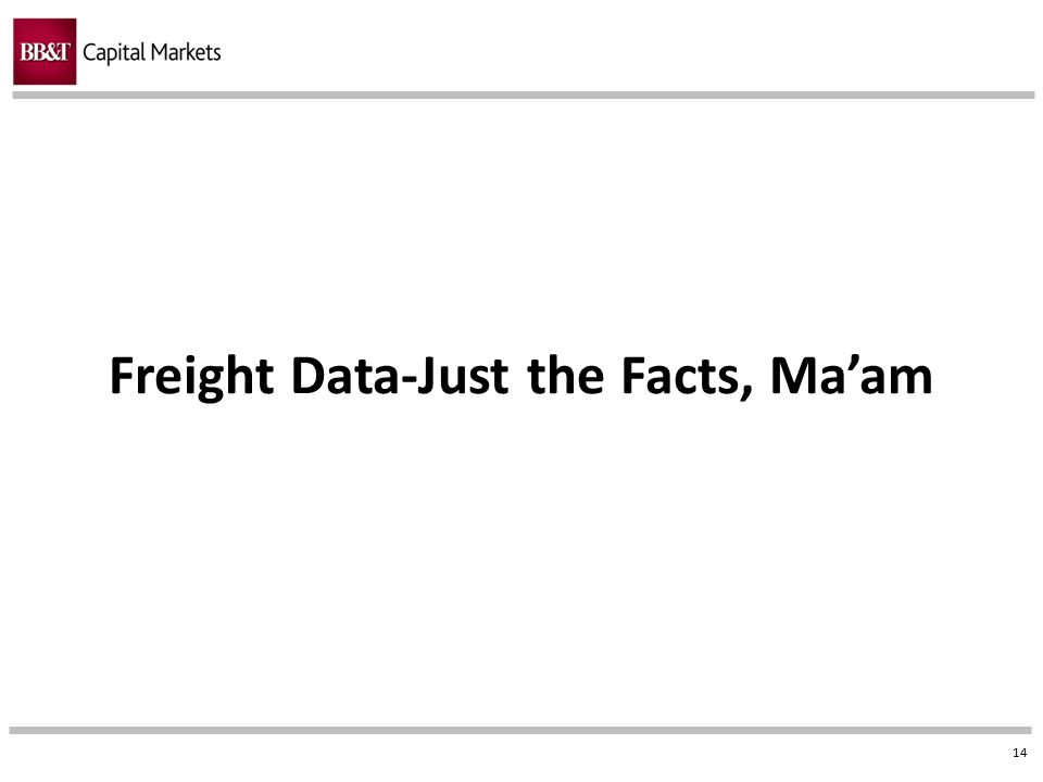 Freight Data-Just the Facts, Ma'am