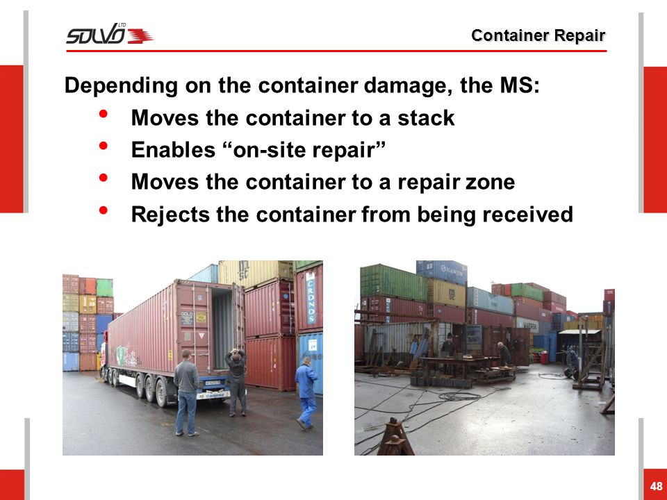Depending on the container damage, the MS: