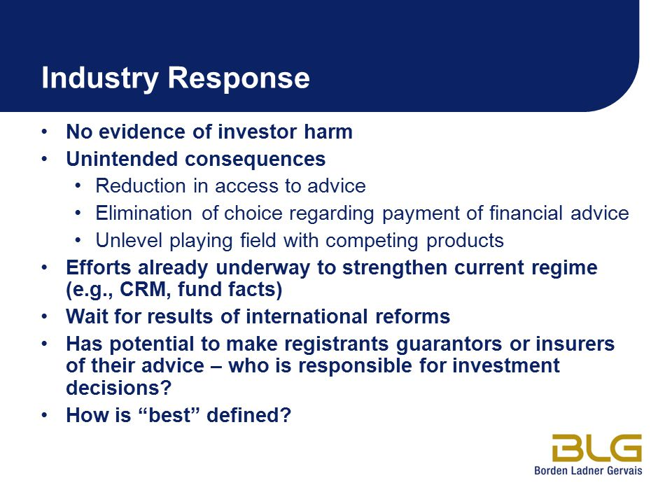 Industry Response No evidence of investor harm Unintended consequences