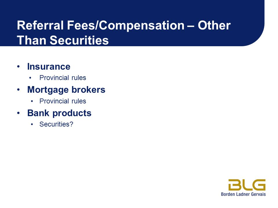 Referral Fees/Compensation – Other Than Securities