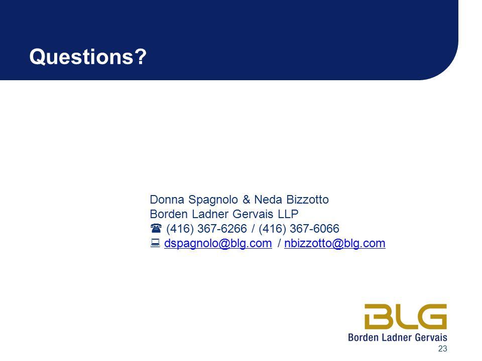 Questions Donna Spagnolo & Neda Bizzotto Borden Ladner Gervais LLP
