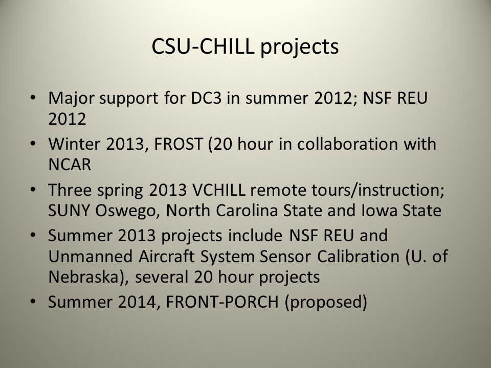 CSU-CHILL projects Major support for DC3 in summer 2012; NSF REU 2012
