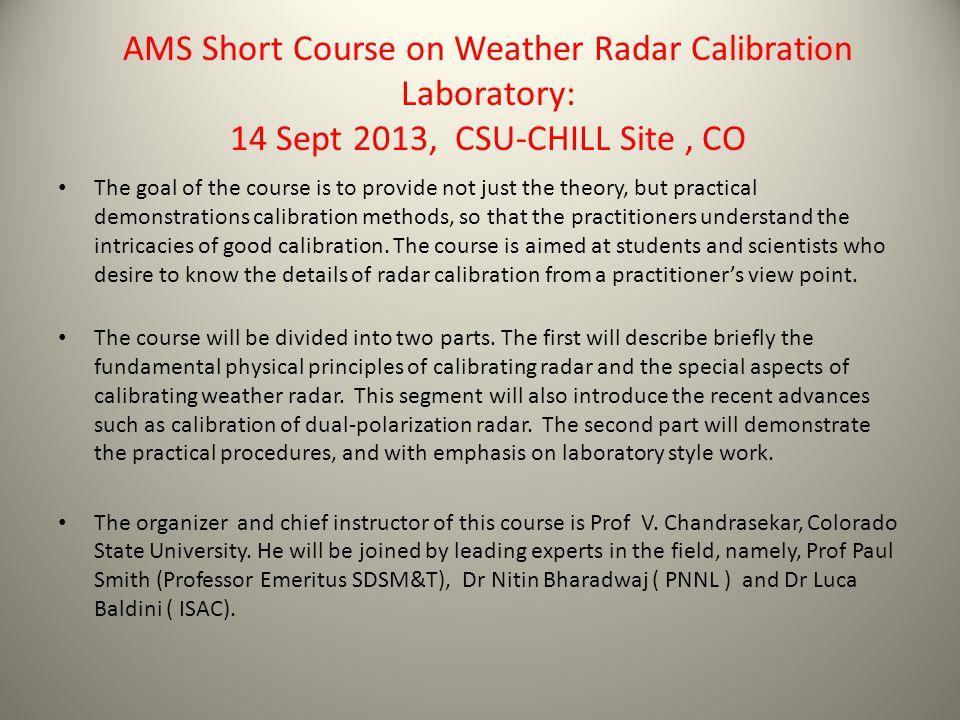 AMS Short Course on Weather Radar Calibration Laboratory: 14 Sept 2013, CSU-CHILL Site , CO