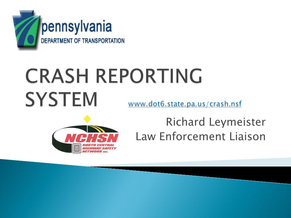 CRASH REPORTING SYSTEM www.dot6.state.pa.us/crash.nsf