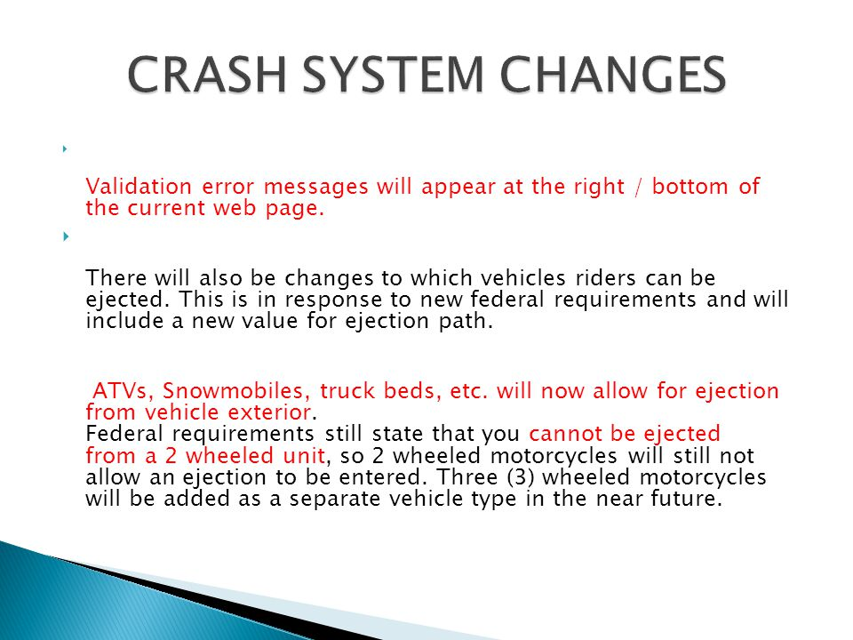 CRASH SYSTEM CHANGES Validation error messages will appear at the right / bottom of the current web page.