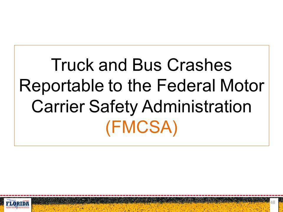 Truck and Bus Crashes Reportable to the Federal Motor Carrier Safety Administration (FMCSA)