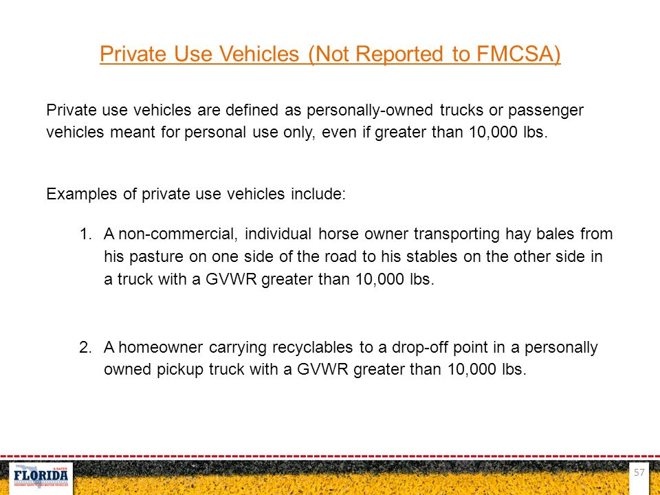 Private Use Vehicles (Not Reported to FMCSA)