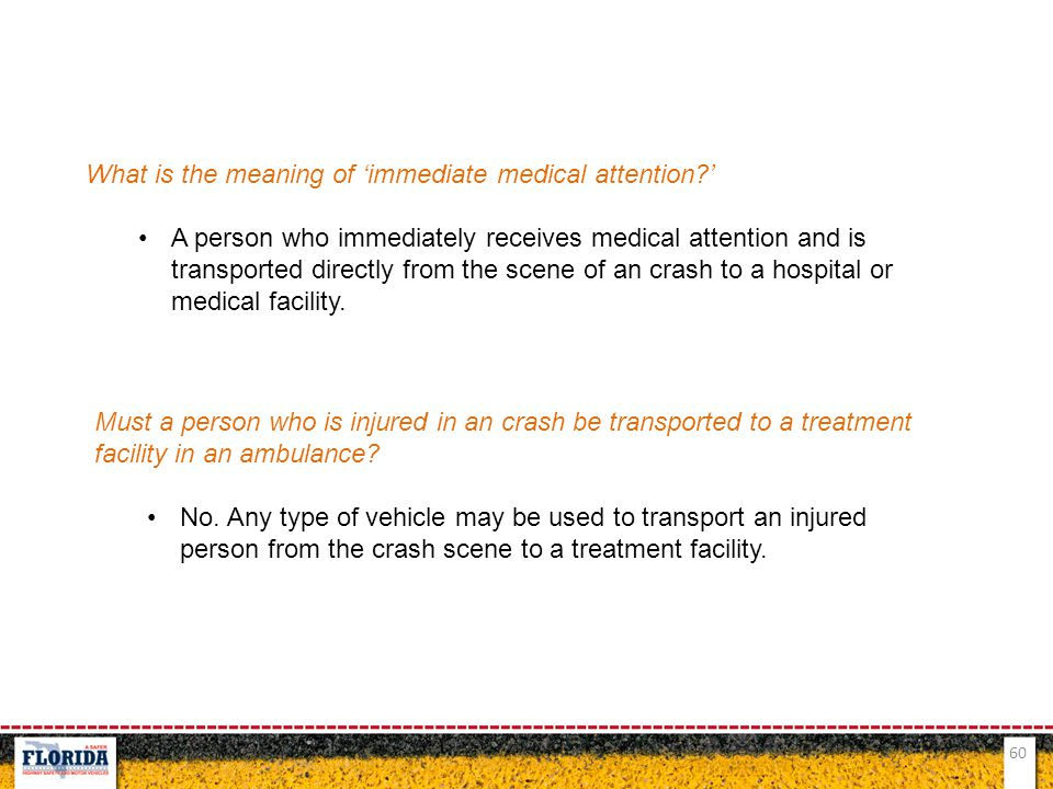 What is the meaning of 'immediate medical attention '
