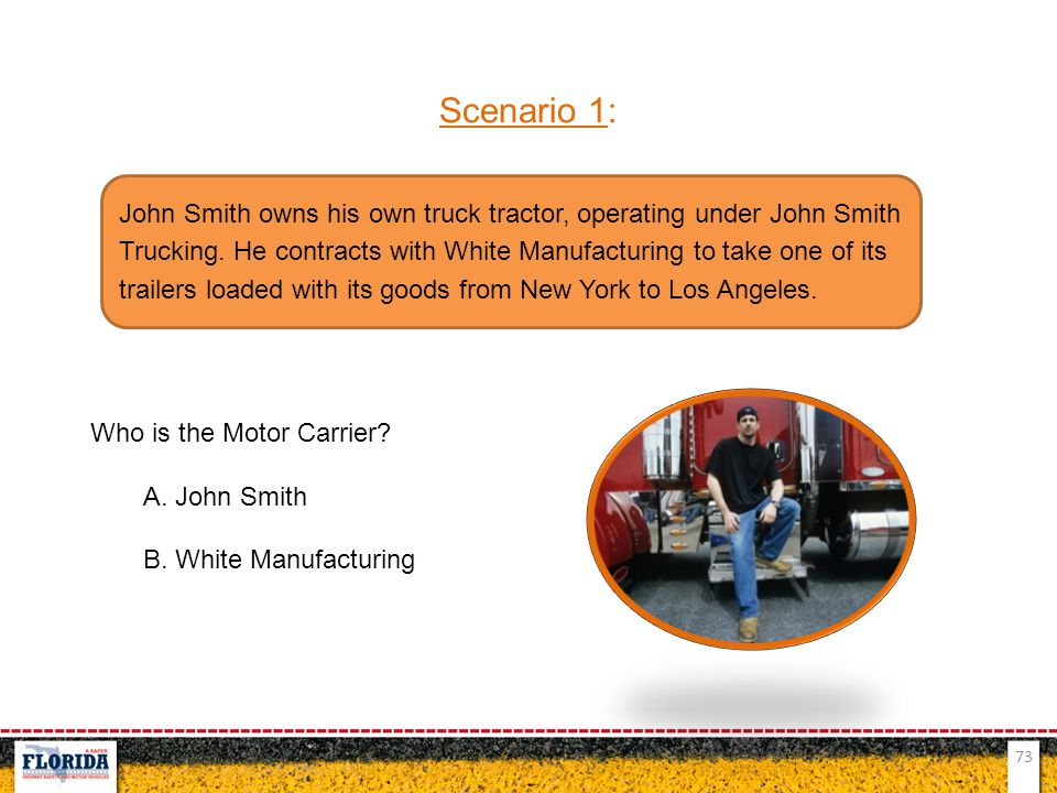 Scenario 1: Who is the Motor Carrier A. John Smith. B. White Manufacturing.