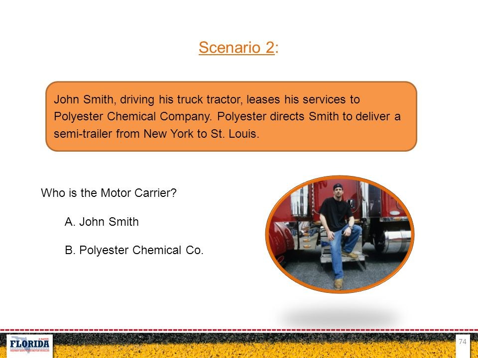 Scenario 2: Who is the Motor Carrier A. John Smith. B. Polyester Chemical Co.