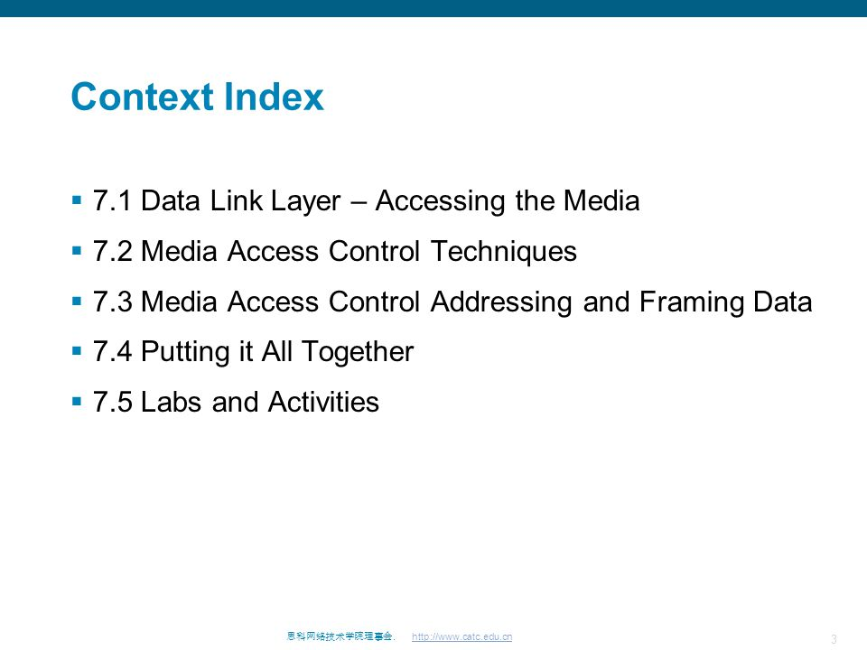 Context Index 7.1 Data Link Layer – Accessing the Media