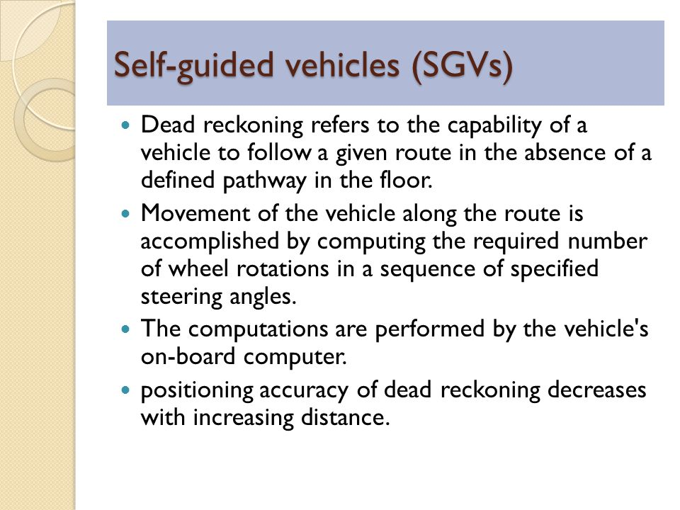 Self-guided vehicles (SGVs)