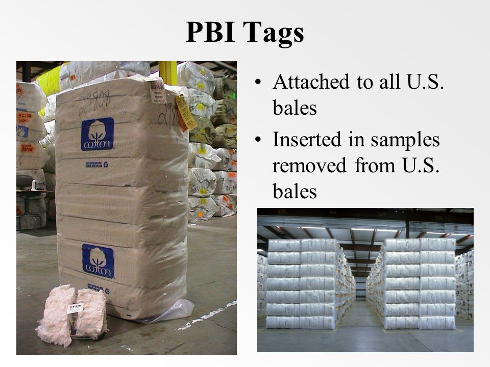 PBI Tags Attached to all U.S. bales