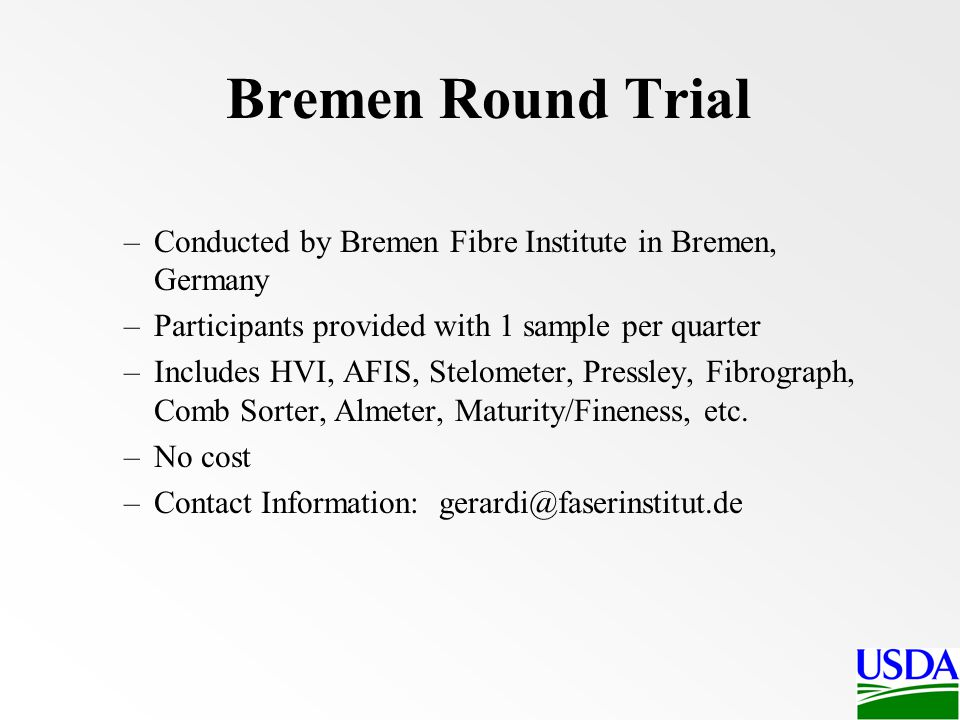 Bremen Round Trial Conducted by Bremen Fibre Institute in Bremen, Germany. Participants provided with 1 sample per quarter.