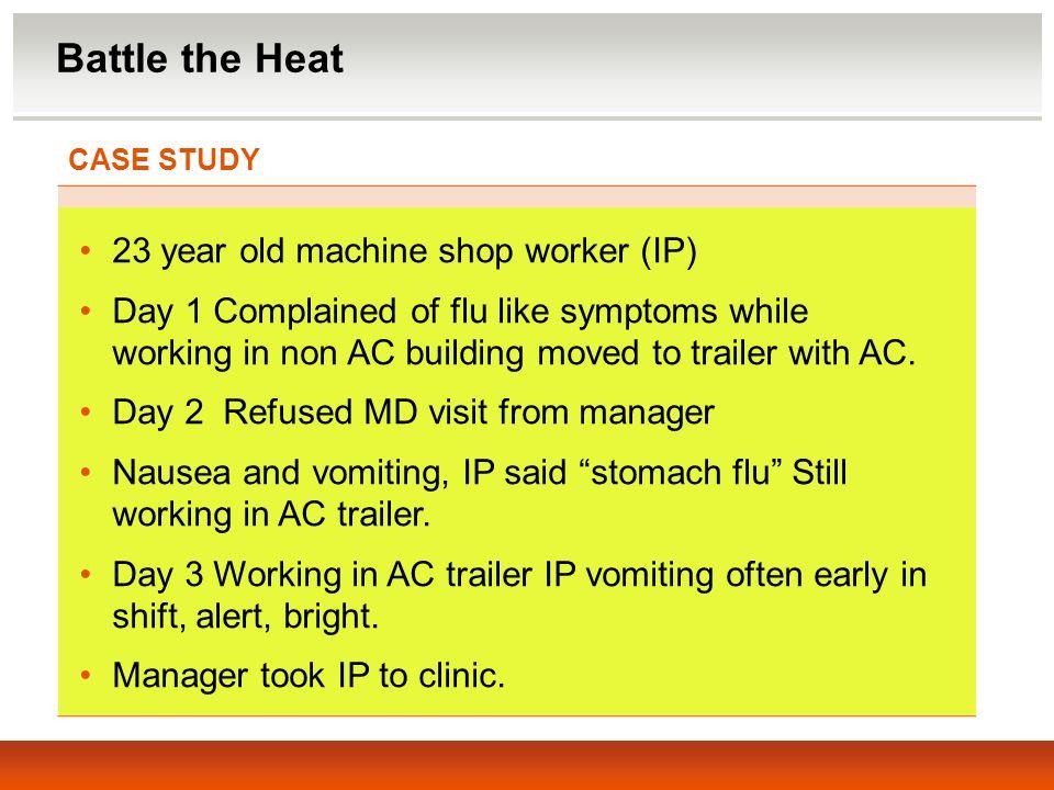Battle the Heat 23 year old machine shop worker (IP)