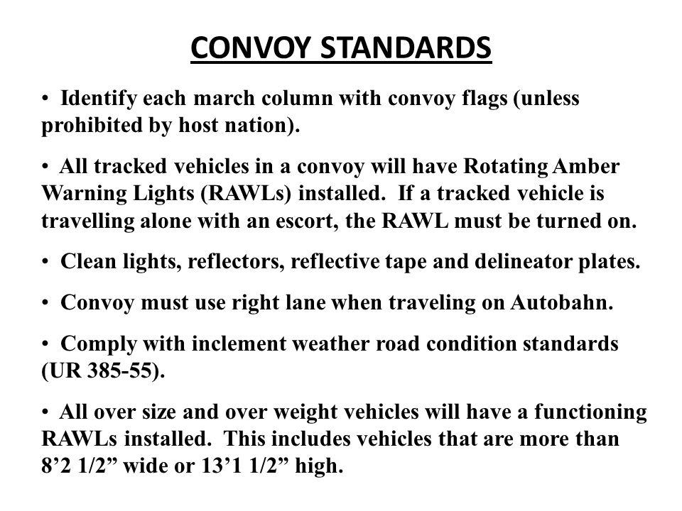 CONVOY STANDARDS Identify each march column with convoy flags (unless prohibited by host nation).