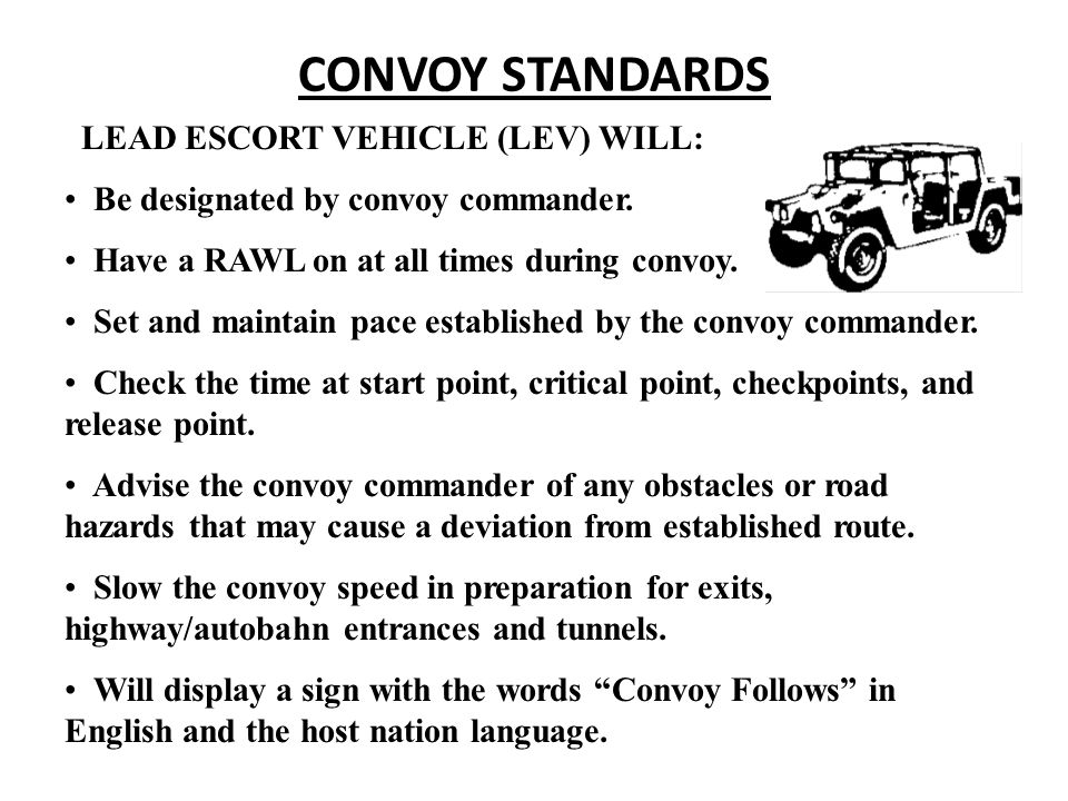 CONVOY STANDARDS LEAD ESCORT VEHICLE (LEV) WILL: