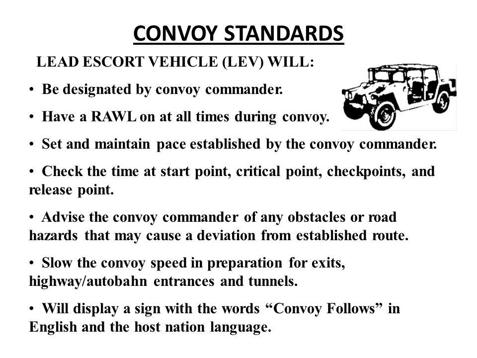 CONVOY STANDARDS LEAD ESCORT VEHICLE (LEV) WILL: