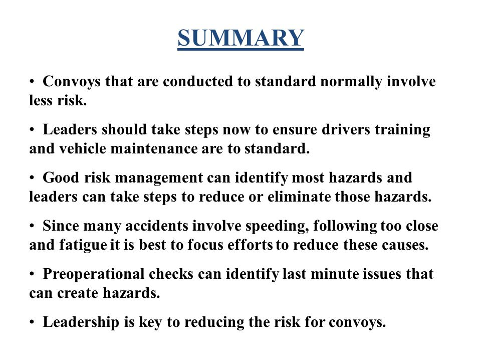 SUMMARY Convoys that are conducted to standard normally involve less risk.
