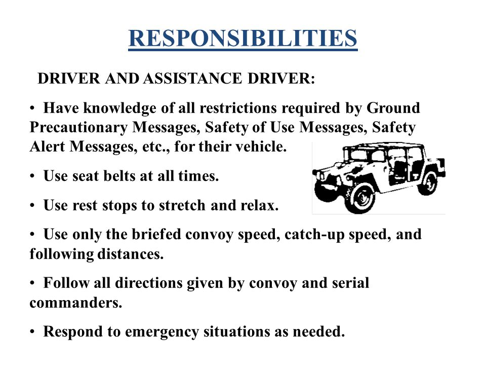 RESPONSIBILITIES DRIVER AND ASSISTANCE DRIVER:
