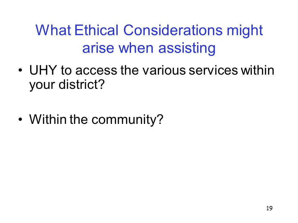 What Ethical Considerations might arise when assisting