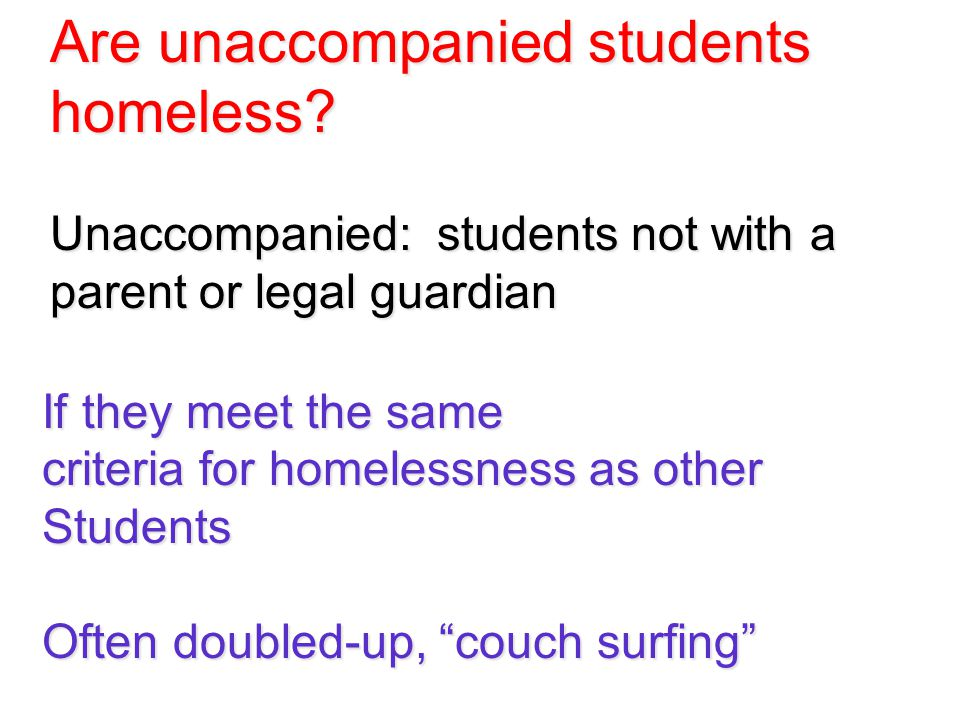 Are unaccompanied students homeless