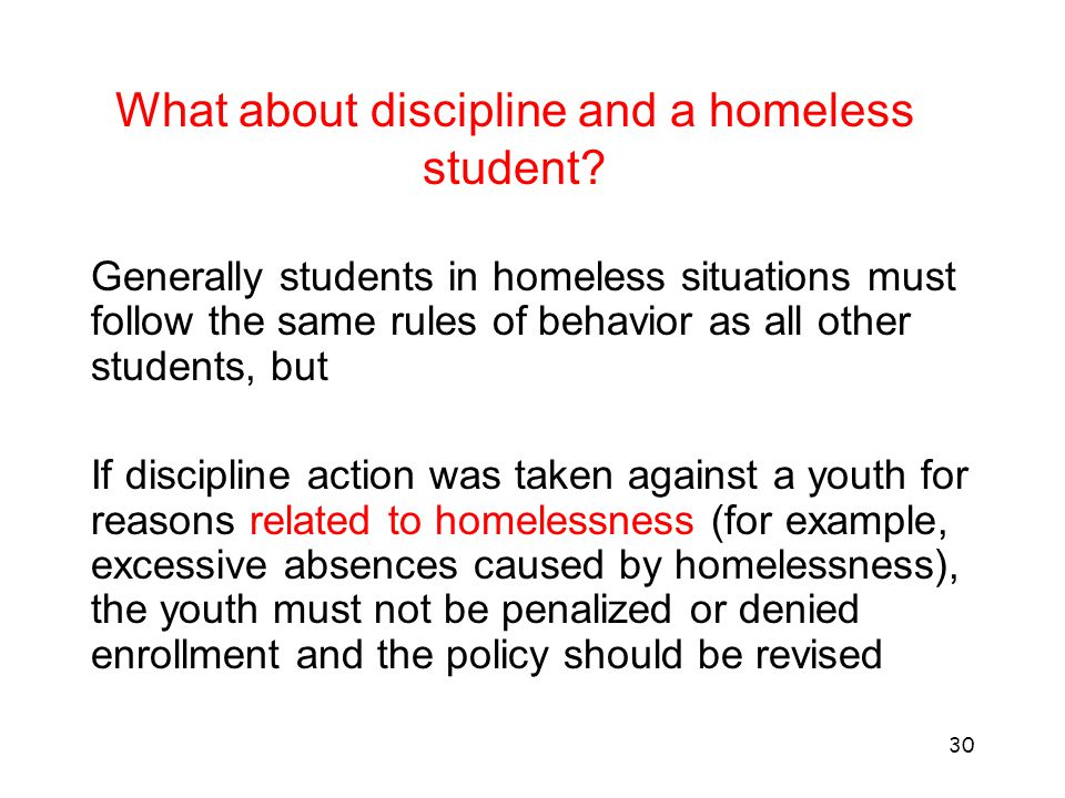 What about discipline and a homeless student